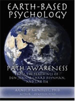 Earth-Based Psychology: Path Awareness from the Teachings of Don Juan, Richard Feynman, and Lao Tse
