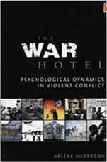 The War Hotel: Psychological Dynamics in Violent Conflict