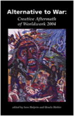 Alternative to War: Creative Aftermath of Worldwork 2004