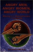 Angry Men, Angry Women, Angry World. Moving From Destructiveness to Creativity
