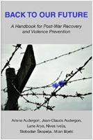 Back to Our Future: A Handbook for Post-War Recovery and Violence Prevention