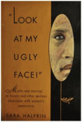 Look at My Ugly Face: Myths and Musings on Beauty